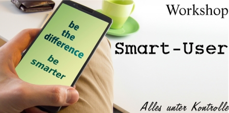 """Smart-User"" - Ein Smartphone-Workshop"